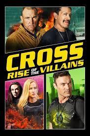 Cross: Rise of the Villains (2019) ครอสส์: ศึกประจัญบานวันกู้โลก ดูหนังฝรั่งแอคชั่นเต็มเรื่อง