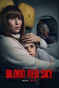 ดูหนังสยองขวัญ Blood Red Sky (2021) ฟ้าสีเลือด