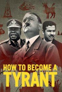 ดูซีรี่ย์สารคดี เส้นทางทรราช How to Become a Tyrant | Netflix