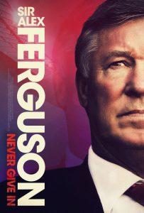 สารคดี Sir Alex Ferguson Never Give In เซอร์อเล็กซ์ เฟอร์กูสัน ไม่มีวันแพ้