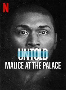 ดูสารคดี Untold: Malice at the Palace (2021) ตะลุมบอนที่เดอะ พาเลซ