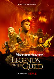 Monster Hunter: Legends of the Guild (2021) มอนสเตอร์ ฮันเตอร์ ตำนานสมาคมนักล่า   Netflix