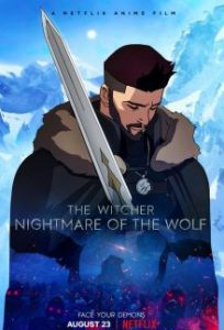 The Witcher: Nightmare of the Wolf (2021) เดอะ วิทเชอร์ นักล่าจอมอสูร ตำนานหมาป่า | Netflix