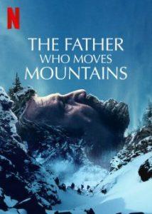 ดูหนัง The Father Who Moves Moutains (2021) ภูเขามิอาจกั้น ซับไทยเต็มเรื่อง