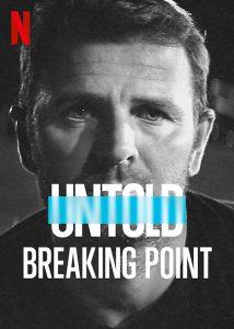 ดูสารคดี Untold: Breaking Point (2021) Untold: จุดแตกหัก เต็มเรื่อง